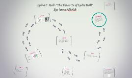 """Lydia E. Hall """"The Three C's"""""""