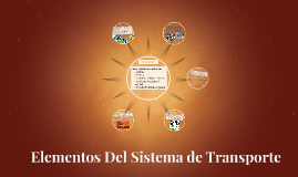 Copy of Elementos Del Sistema de Transporte