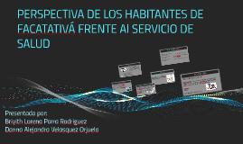 Copy of PERSPECTIVA DE LOS HABITANTES DE FACATATIVÁ FRENTE Al SERVIC