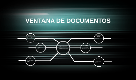 VENTANA DE DOCUMENTOS
