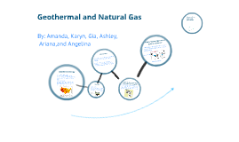 Geothermal and Natural gas