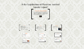 Is the Legalization of Physician Assisted Suicide Unjust?