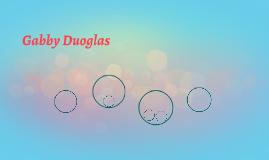 Gabby Duoglas