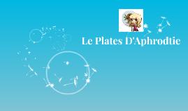 Le Plates D'Aphrodtie