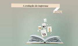 Origem e evolução da imprensa