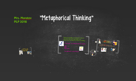 """Mataphorical Thinking"""