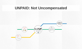 UNPAID: Not Uncompensated