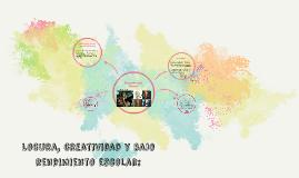 Locura, creatividad y bajo rendimiento escolar. El caso de i