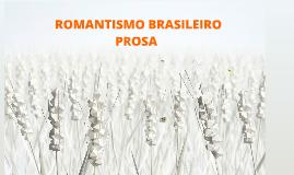 Copy of ROMANTISMO - BRASIL - PROSA