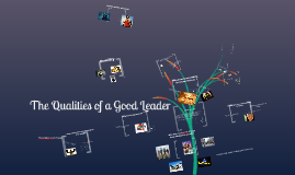 The Qualities of A Good Leader