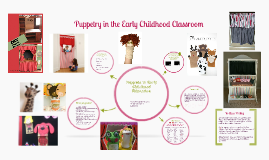 4/4/14 Puppetry in Early Childhood Education