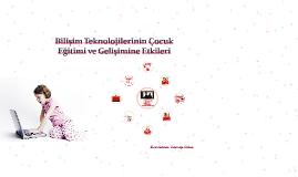 Bilişim Teknolojilerinin Çocuk Eğitimi ve Gelişimine Etkiler