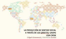 LA PRODUCCION DE SENTIDO SOCIAL A TRAVES DE LOS GRAFFITIS: G