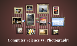 Computer Science Vs. Photography