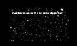 Copy of iPad Invasion in the Science Classroom