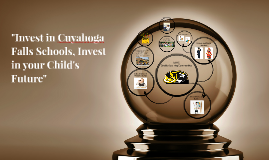 "Copy of ""Invest in Cuyahoga Falls Schools, Invest in your child's fu"