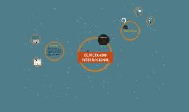 EL MERCADO INTERNACIONAL