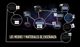 Copy of LOS MEDIOS Y MATERIALES DE ENSEÑANZA