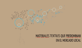 MATERIALES TEXTILES QUE PREDOMINAN EN EL MERCADO LOCAL