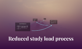 Reduced study load process