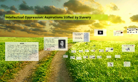 Copy of Intellectual Oppression: Aspirations Stifled by Slavery