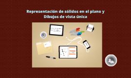 Copy of Representación de sólidos en el plano y Dibujos de vista úni
