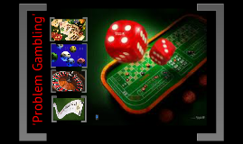 Copy of Problem Gambling