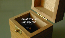 Small Things Considered