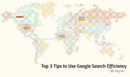 Top 3 Tips to Use Google Search Efficiently