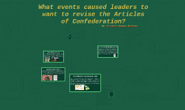 What events caused leaders to want to revise the Articles of