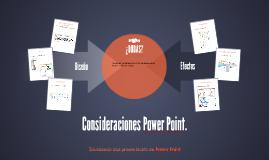 Consideraciones Power Point.