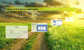 OpMon 6.0 & Novas Aplicações