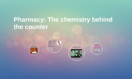 Pharmacy: The chemistry behind the counter