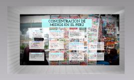 Copy of Copy of CONCENTRACIÓN DE MEDIOS DE COMUNICACIÓN EN EL PERÚ