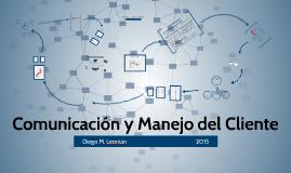 Comunicación y Manejo del Cliente