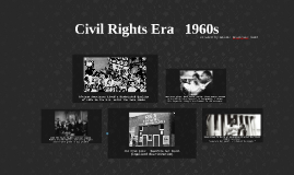 Civil Rights Era   1960s