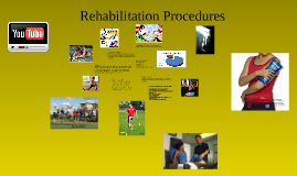 Copy of Rehabilitation Procedures