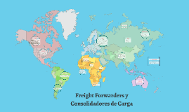 Copy of Freight Forwarders y Consolidadores de Carga