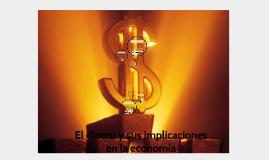 el dinero y sus implicaciones en la economia