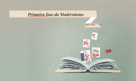 Copy of Primeira fase do Modernismo