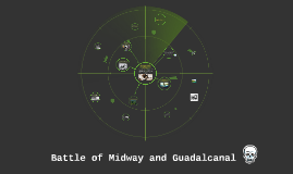 Battle of Midway and Guadacanal