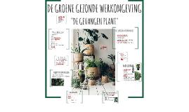"""de groene gezonde werkomgeving """"de gevangen plant'"""
