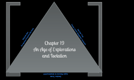 Chapter 19: An Age of Explorations and Isolation