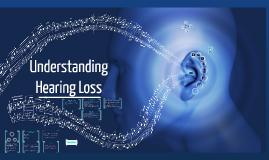 Copy of Hearing Loss
