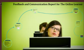 Feedback and Communication Report