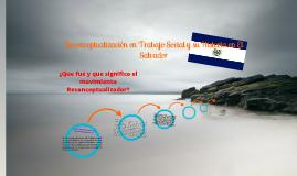 Reconceptualización en Trabajo Social y su Historia en El Salvador.