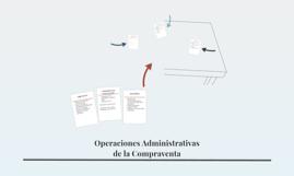 Operaciones Administrativas de la Compraventa