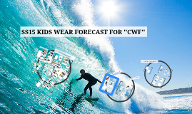 SS15 KIDS WEAR FORECAST FOR ''CWF''