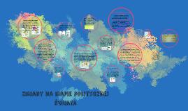 Zmiany na mapie politycznej Świata
