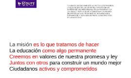 """""""LA MISIÓN DEL MOVIMIENTO SCOUT ES CONTRIBUIR A LA EDUCACIÓN"""